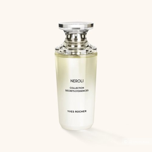 Парфюмерная вода, Secret d'Essences Neroli  от Yves Rocher, 50мл