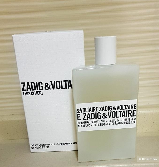 Парфюмерная вода ZADIG & VOLTAIRE This Is Her   100 мл